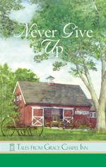 Never Give Up (Tales from Grace Chapel Inn)