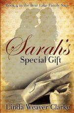 Sarah's Special Gift (A Family Saga in Bear Lake, Idaho #4)
