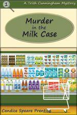 Murder in the Milk Case (Mayhem in Maryland #1)