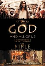 "A Story of God and All of Us Young Readers Edition: A Novel Based on the Miniseries ""The Bible"""