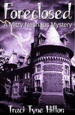 Foreclosed (Mitzy Neuhaus Mystery #1)