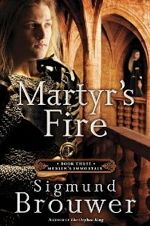 Martyr's Fire (Merlin's Immortals #3)