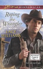 Roping the Wrangler (Wyoming Legacy)