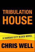 Tribulation House (Kansas City Blues #3)