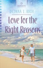 Love For the Right Reasons (Heartsong Presents)