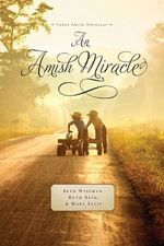An Amish Miracle (Three Amish Novellas)