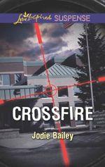 Crossfire (Love Inspired Suspense)