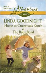 Home to Crossroads Ranch/The Baby Bond Two-In-One
