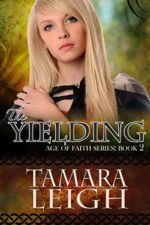 The Yielding (Age of Faith #2)