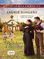 The Rancher's Courtship (Love Inspired Historical)