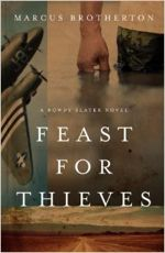 Feast for Thieves: A Rowdy Slater Novel
