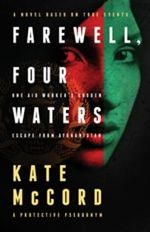 Farewell, Four Waters: A Novel Based on True Events