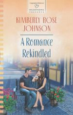 A Romance Rekindled (Heartsong Presents)
