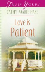 Love Is Patient (Truly Yours Digital Editions)