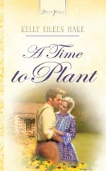 A Time To Plant (Truly Yours Digital Editions)