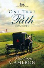 One True Path (Amish Roads #3)