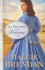 The Trouble with Patience (Virtues and Vices of the Old West)