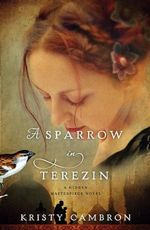 A Sparrow in Terezin (Hidden Masterpiece)