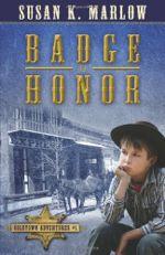 Badge of Honor (Goldtown Adventures)