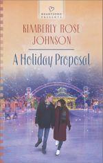 A Holiday Proposal (Heartsong Presents)