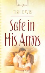 Safe In His Arms (Truly Yours Digital Editions)