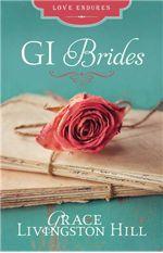GI Brides: (Love Endures)