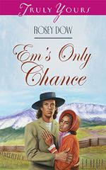 Em's Only Chance (Truly Yours Digital Editions)
