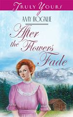 After The Flowers Fade (Truly Yours Digital Editions)