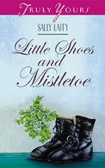 Little Shoes And Mistletoe (Truly Yours Digital Editions)