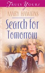 Search For Tomorrow (Truly Yours Digital Editions)