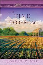 A Time To Grow (Home To Heather Creek)