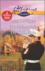 The Marine's Baby & His Texas Bride (Love Inspired Classics)