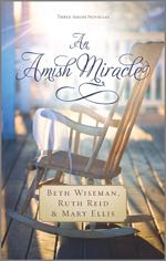 An Amish Miracle: Three Amish Novelllas