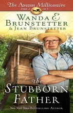 The Stubborn Father (The Amish Millionaire Part 2)