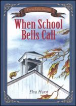 When School Bells Call (Farm Life Series)