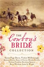 The Cowboy's Bride Collection: 9 Historical Romances on Old West Ranches