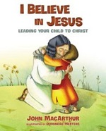 I Believe in Jesus: Leading Your Child to Christ