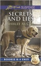 Secrets and Lies (Rookie K-9 Unit)
