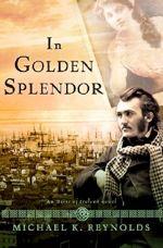 Q&A:  Michael K. Reynolds (In Golden Splendor)