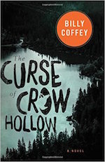 Start Reading Now:  THE CURSE OF CROW HOLLOW by Billy Coffey