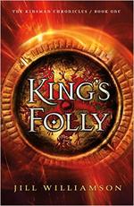 Jill Williamson:  The King's Folly