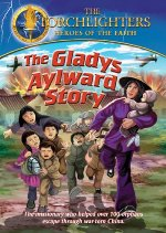 Torchlighters: The Gladys Aylward Story