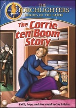 Torchlighters: Corrie Ten Boom Story