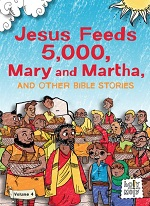 Jesus Feeds 5,000, Mary and Martha, and Other Bible Stories (Holy Moly Bible Stories #4)