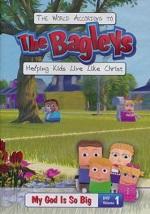 The Bagleys: My God is So Big