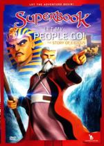 Let My People Go: The Story of Exodus (Superbook)
