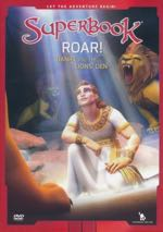 Roar!: Daniel and the Lion's Den (Superbook)
