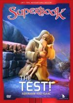 The Test!: Abraham and Isaac (Superbook)