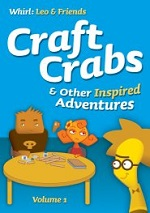 Craft Crabs and Other Inspired Adventures (Whirl: Leo & Friends)