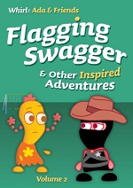 Flagging Swagger and Other Inspired Adventures (Whirl: Ada & Friends)